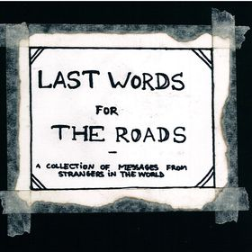 Last words For the road