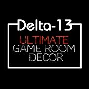 Delta-13 Ultimate Game Room Decor