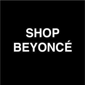 Shop Beyoncé