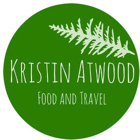 Kristin Atwood | Food, Travel, Gardening