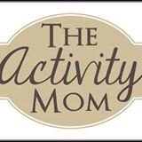 The Activity Mom