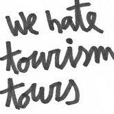We Hate Tourism Tours
