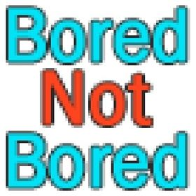 Bored Not