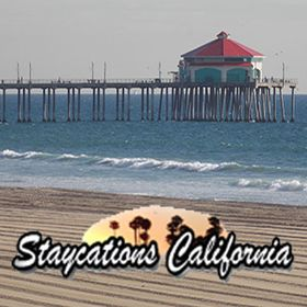 Staycations California