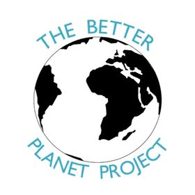 The Better Planet Project Betterplanetproject On Pinterest