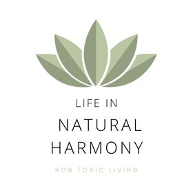 Life In Natural Harmony | Non Toxic Lifestyle