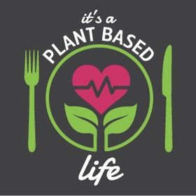 Its a Plant Based Life