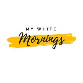 My White Mornings