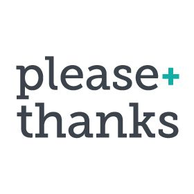 Please + Thanks