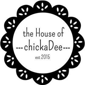 the House of chickaDee