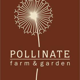 Pollinate Farm & Garden