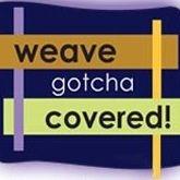 Weave Gotcha Covered!