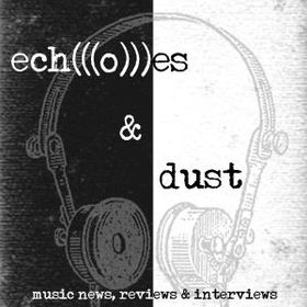 Echoes and Dust