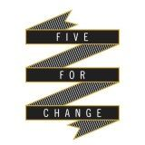 5 For Change