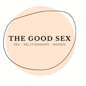 The Good Sex | Relationship Advice, Sex Tips & Dating Help