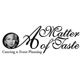 A Matter of Taste Catering & Event Planning