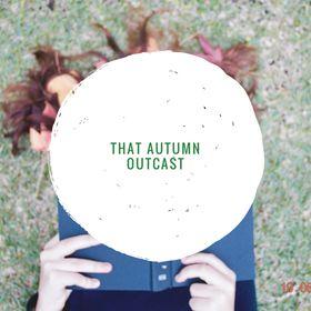 That Autumn Outcast