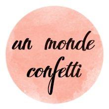 Un Monde Confetti