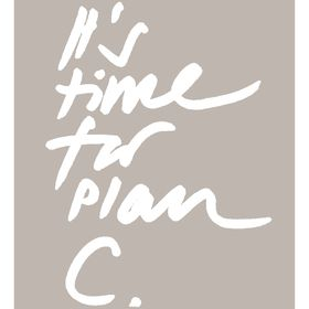 It's time for plan C