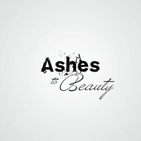 Ashes to Beauty Ministries