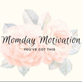 Michelle : Momday Motivation