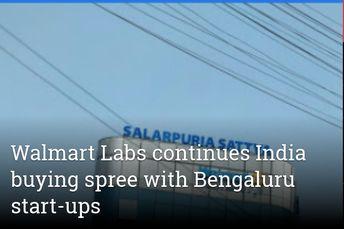 Walmart Labs continues India buying spree with Bengaluru start-ups