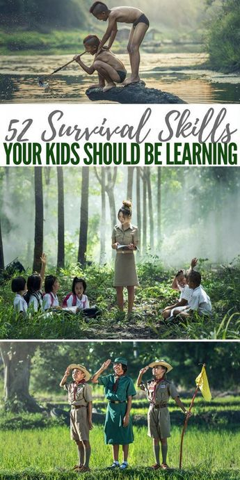 52 Survival Skills your Kids Should be Learning