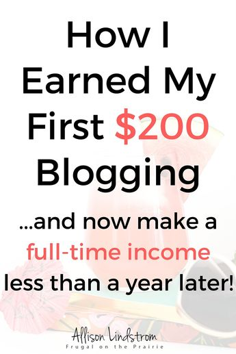Blog Income Report: How I Earned My First $200 — Allison Lindstrom - Advice on How a Blog Works
