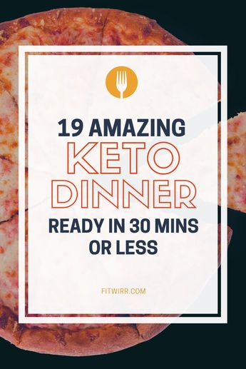 19 low-carb keto dinner 30-minute recipes to lose weight and stay in ketosis while following a ketogenic diet. These dinner recipes are so delicious and crowd pleasing. Add variety to your keto dinners. #ketodinner #ketorecipes