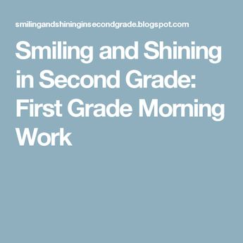Smiling and Shining in Second Grade: First Grade Morning Work