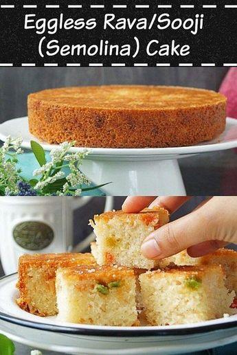 Rava Cake | Sooji Cake | Semolina Cake (Eggless)