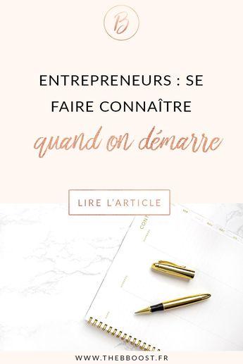 Entrepreneurs : les méthodes se faire connaître quand on démarre son activité. Article du blog TheBBoost #freelance #entrepreneuriat #autoentrepreneur
