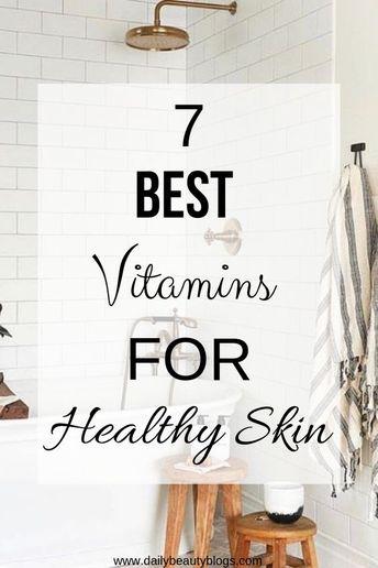 Top 7 Best Vitamins For Healthy Skin