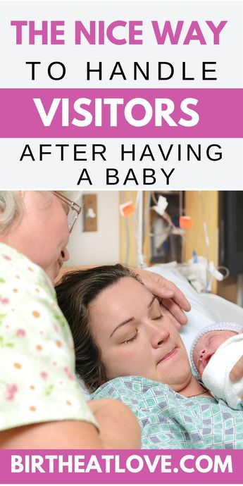 13 Tips for Handling Visitors after Birth - Birth Eat Love