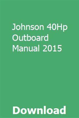 Johnson 40Hp Outboard Manual 2015 download pdf