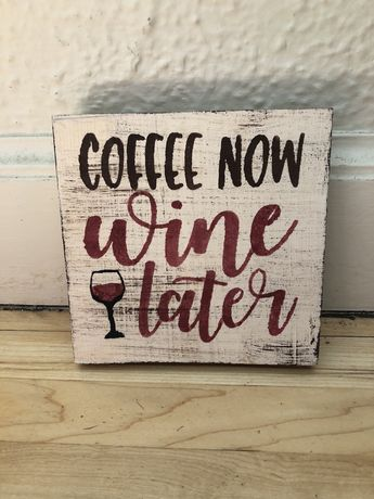 Coffee Now, Wine Later | Kitchen Decor | Coffee Wine Sign