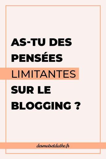 Pensées limitantes : 5 Blocages qui t'empêchent de bien bloguer