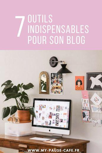 Les 7 outils indispensables pour son blog - My Pause Café