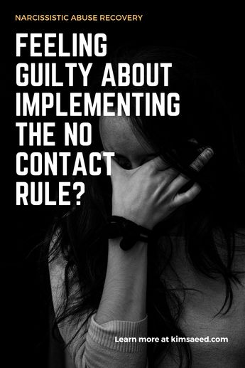 Feeling Guilty About Implementing the No Contact Rule