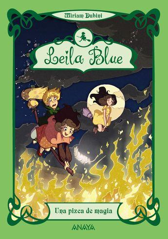LEILA BLUE 5: UNA PIZCA DE MAGIA. -  Leila y su mamá por fin han vuelto a casa, pero el salón del Primrose está vacío: la Blanquísima tiene como prisioneras a las Hermanas del Eterno Desorden. Para entrar en el nuevo cuartel general de la emperatriz y poder liberarlas, Leila y Grace necesitan un poderoso hechizo que detenga el tiempo…