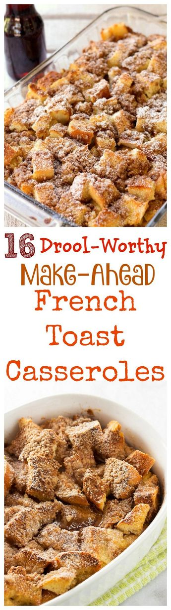 16 Drool-Worthy Make Ahead French Toast Casseroles