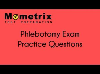 Phlebotomy Certification Exam Practice Test