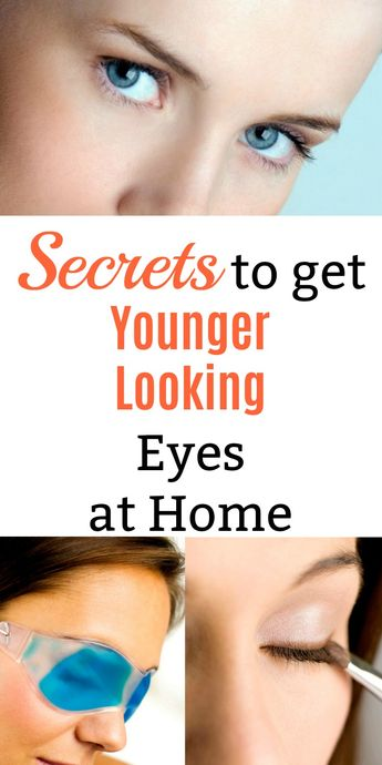 Secrets to Get Younger Looking Eyes at Home