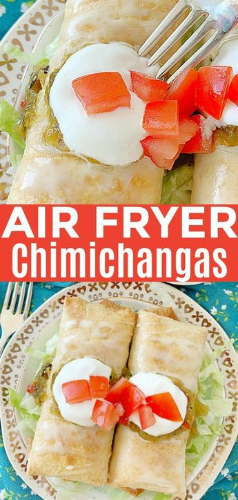 Air Fryer Chicken Chimichangas | Foodtastic Mom #airfryerrecipes #chimichangarecipe