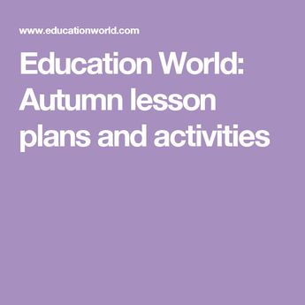 Education World: Autumn lesson plans and activities