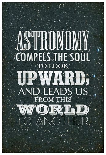 Science Geek Inspired, Plato Astronomy Quote // Astronomy Compels // Inspirational Astronomy and Spa