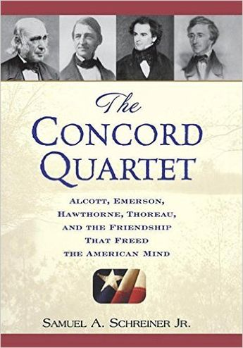 Amazon.com: The Concord Quartet: Alcott, Emerson, Hawthorne, Thoreau and the Friendship That Freed the American Mind…