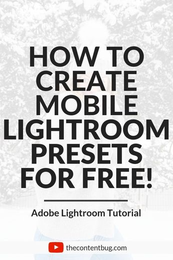 How To Create Your Own Lightroom Presets For FREE! - TheContentBug