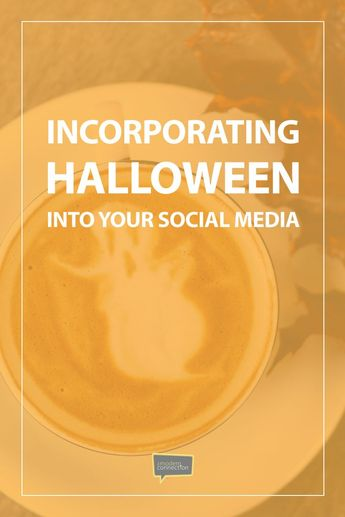 Incorporating Halloween Into Your Social Media - The Modern Connection