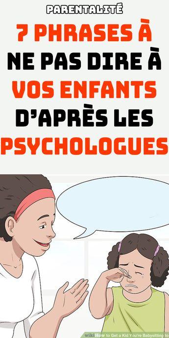Les 7 choses à ne pas dire à vos enfants d'après les psychologues